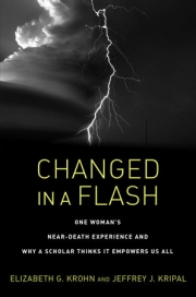 Cover of Changed in a Flash: One Woman's Near-Death Experience and Why a Scholar Thinks It Empowers Us All