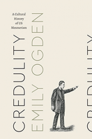 Cover of Credulity: A Cultural History of US Mesmerism