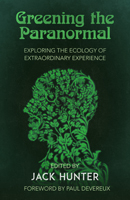 Greening the Paranormal