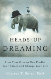 Cover of Heads-Up Dreaming: How Your Dreams Can Predict Your Future and Change Your Life