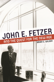 Cover of John E. Fetzer and the Quest for the New Age