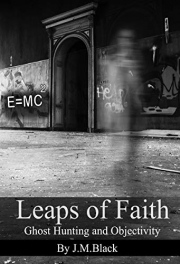 Cover of Leaps of Faith: Ghost Hunting and Objectivity