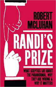 Cover of Randi's Prize: What Sceptics Say About the Paranormal, Why They Are Wrong, and Why It Matters