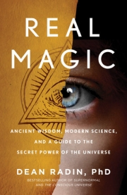 front cover of Real Magic: Ancient Wisdom, Modern Science, and a Guide to the Secret Power of the Universe