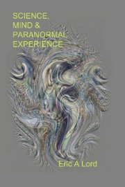 Cover of Science, Mind And Paranormal Experience