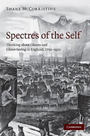 Cover of Spectres of the Self: Thinking about Ghosts and Ghost-Seeing in England, 1750–1920