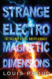 Cover of Strange Electromagnetic Dimensions: The Science of the Unexplainable