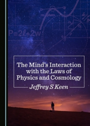 Cover of The Mind's Interaction with the Laws of Physics and Cosmology