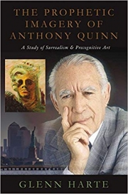 Cover of The Prophetic Imagery of Anthony Quinn: A Study of Surrealism and Precognitive Art