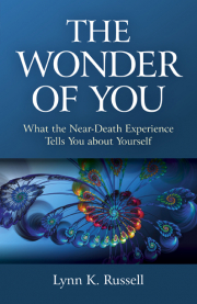 Cover of The Wonder of You: What the Near-Death Experience Tells You about Yourself