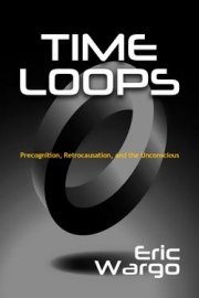 front cover of Time Loops. Precognition, Retrocausation, and the Unconscious