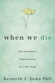 Cover of When We Die: Extraordinary Experiences at Life's End