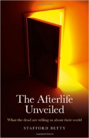 The Afterlife Unveiled, by Stafford Betty