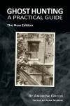 Ghost Hunting, A Practical Guide, by Andrew Green and Alan Murdie (ed.)