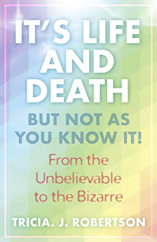 Cover of It's Life And Death, But Not As You Know It!