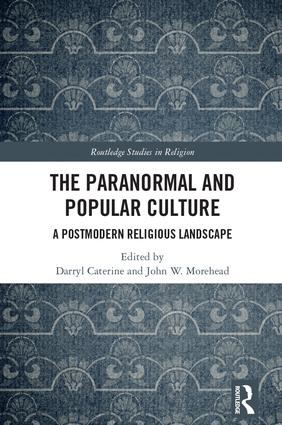 Cover of The Paranormal and Popular Culture: A Postmodern Religious Landscape
